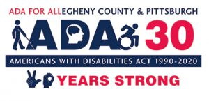 logo for Pittsburgh and Allegheny County celebration of 30th anniversary of the Americans with Disabilities Act, which graphically incorporates icons representing various types of accessibility