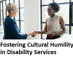 Fostering Cultural Humility in Disability Services