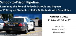 School to prison pipeline: Examining the role of police in schools and impact on students of color and students with disabilities